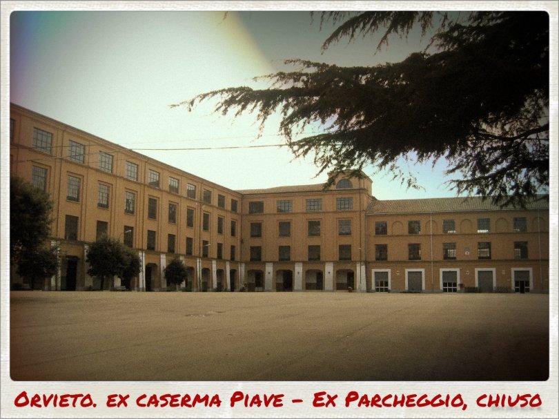 Ex caserma, anzi ex parcheggio Piave...